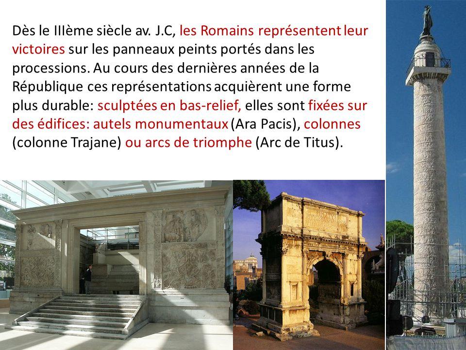 Dès le IIIème siècle av. J.C, les Romains représentent leur victoires sur les panneaux peints portés dans les processions. Au cours des dernières anné