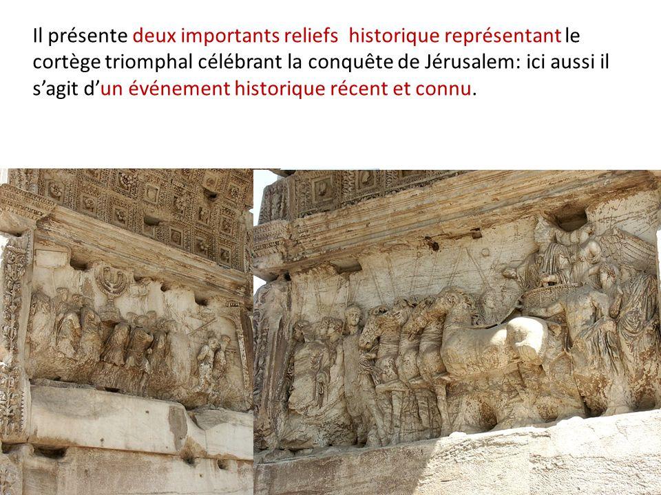 Il présente deux importants reliefs historique représentant le cortège triomphal célébrant la conquête de Jérusalem: ici aussi il s'agit d'un événemen