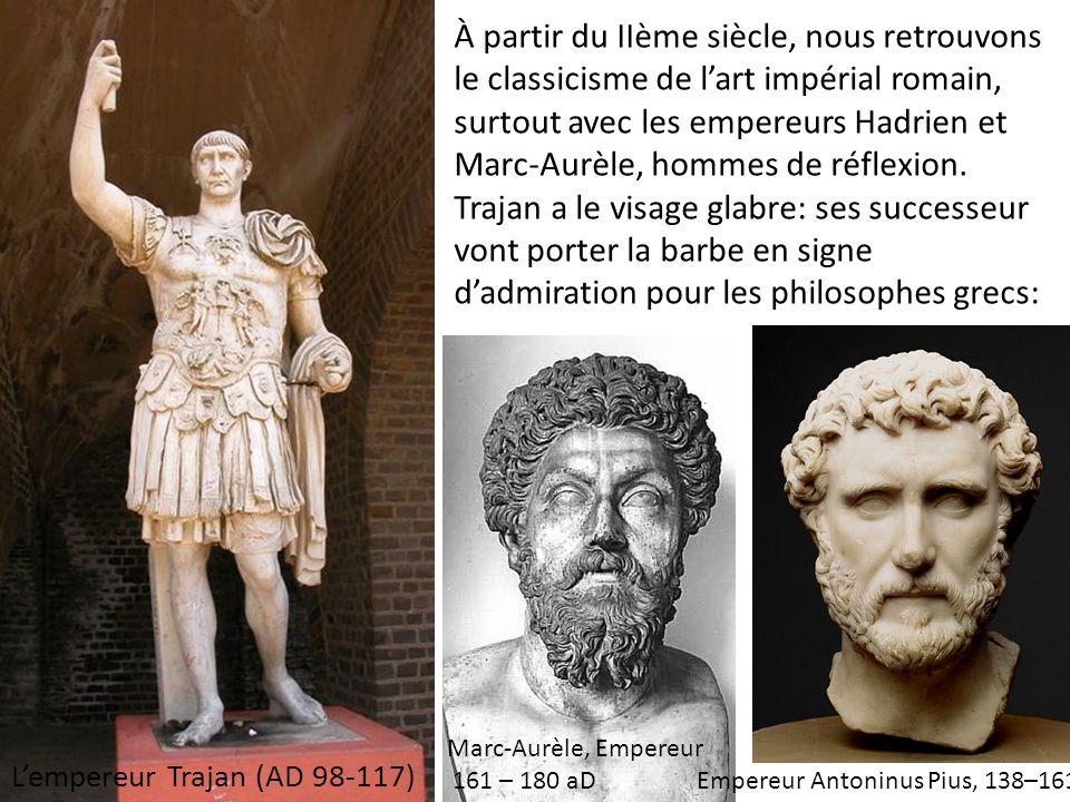 À partir du IIème siècle, nous retrouvons le classicisme de l'art impérial romain, surtout avec les empereurs Hadrien et Marc-Aurèle, hommes de réflex