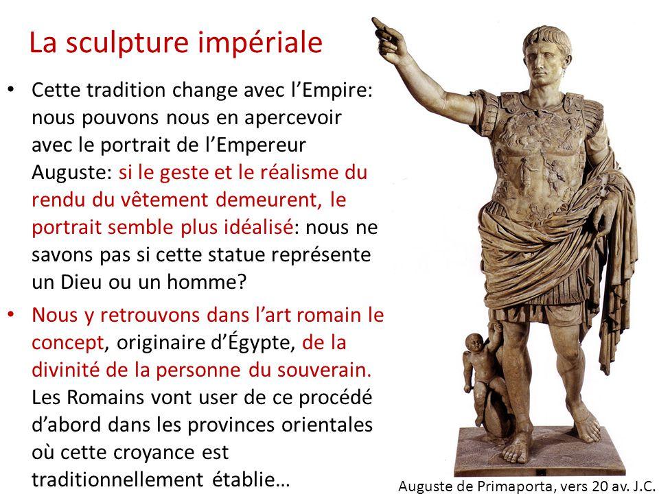 La sculpture impériale Auguste de Primaporta, vers 20 av. J.C. Cette tradition change avec l'Empire: nous pouvons nous en apercevoir avec le portrait