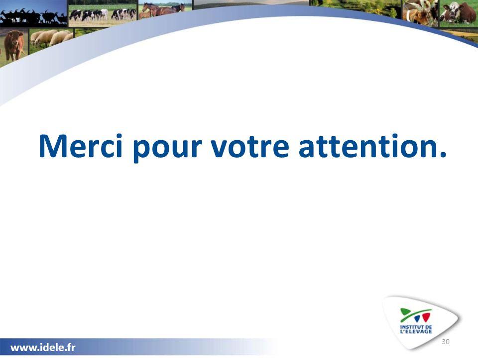 www.idele.fr 30 Merci pour votre attention.