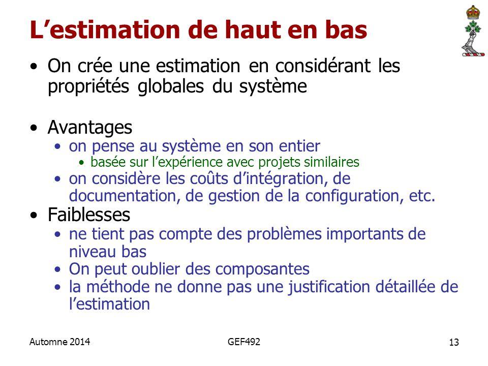 13 Automne 2014GEF492 L'estimation de haut en bas On crée une estimation en considérant les propriétés globales du système Avantages on pense au systè