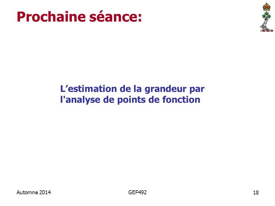 18 Automne 2014GEF492 Prochaine séance: L'estimation de la grandeur par l'analyse de points de fonction