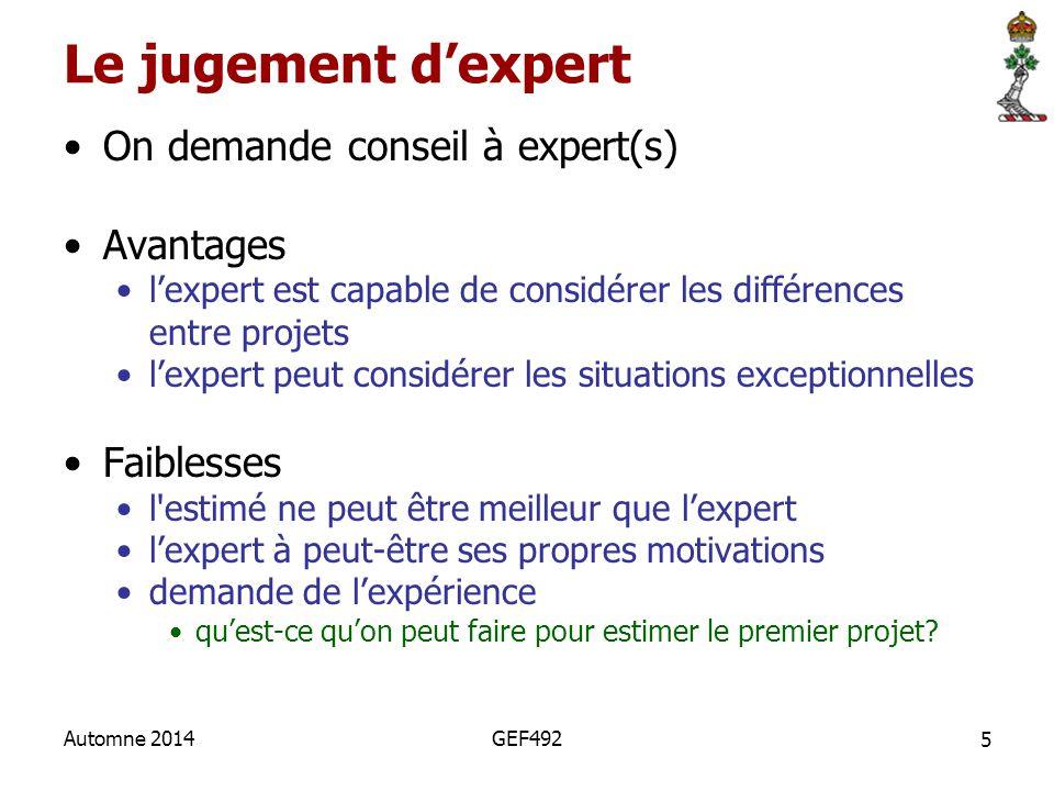 5 Automne 2014GEF492 Le jugement d'expert On demande conseil à expert(s) Avantages l'expert est capable de considérer les différences entre projets l'