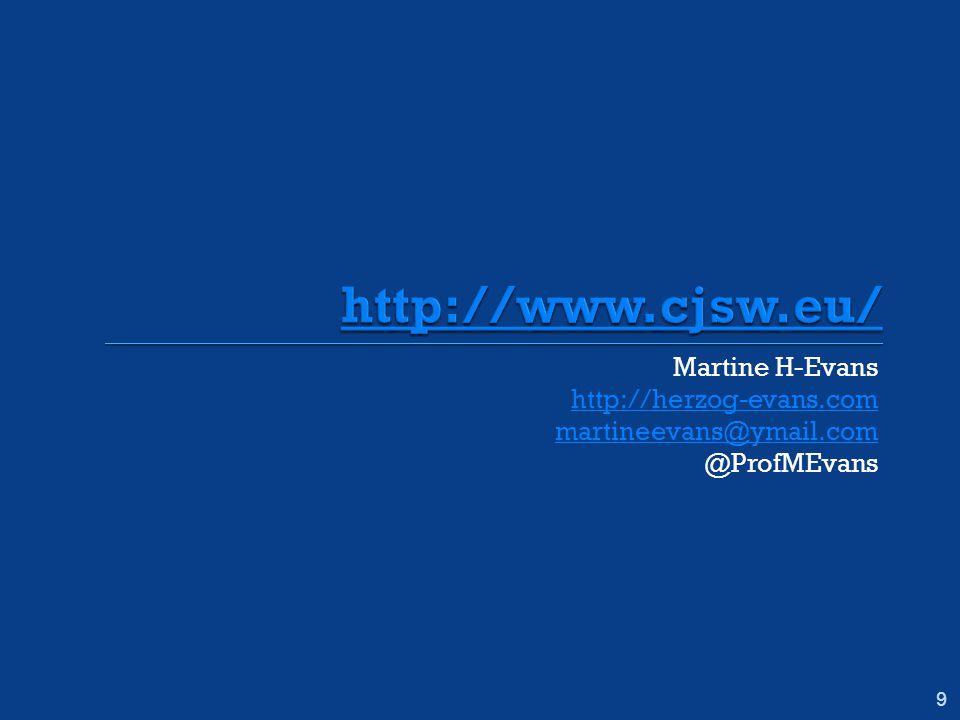 Martine H-Evans http://herzog-evans.com martineevans@ymail.com @ProfMEvans 9