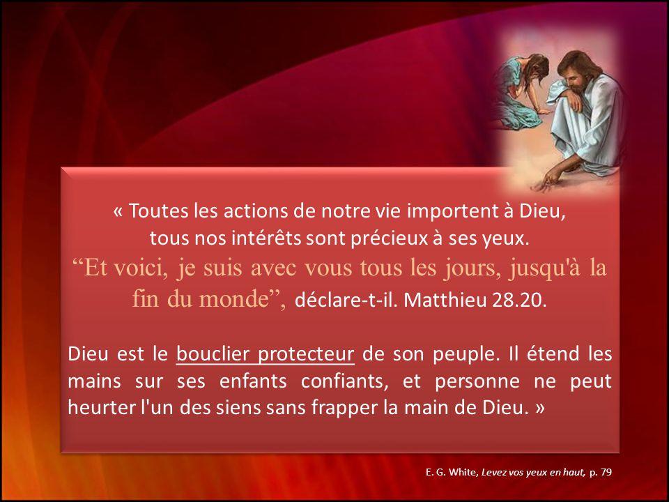 « Toutes les actions de notre vie importent à Dieu, tous nos intérêts sont précieux à ses yeux.
