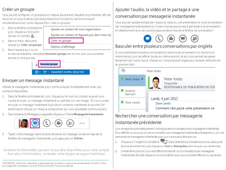 Envoyer un message instantané Utilisez la messagerie instantanée pour communiquer immédiatement avec vos contacts disponibles.