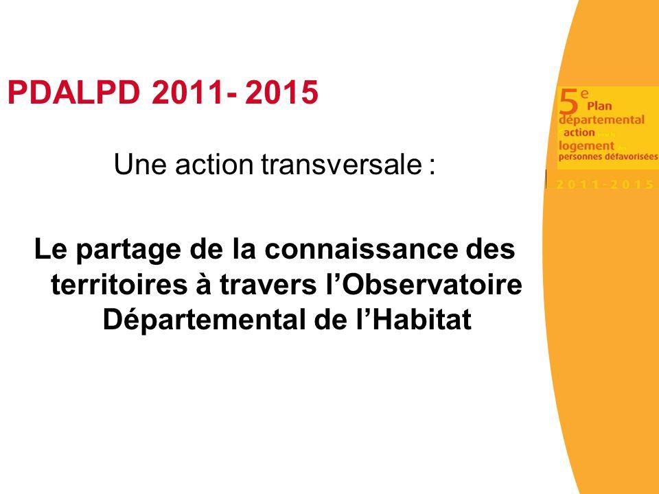 PDALPD 2011- 2015 Une action transversale : Le partage de la connaissance des territoires à travers l'Observatoire Départemental de l'Habitat