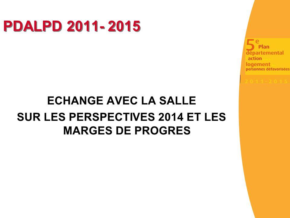 PDALPD 2011- 2015 ECHANGE AVEC LA SALLE SUR LES PERSPECTIVES 2014 ET LES MARGES DE PROGRES