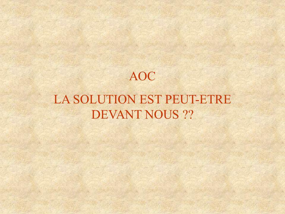 AOC LA SOLUTION EST PEUT-ETRE DEVANT NOUS
