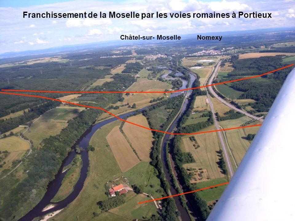 Franchissement de la Moselle par les voies romaines à Portieux Châtel-sur- MoselleNomexy