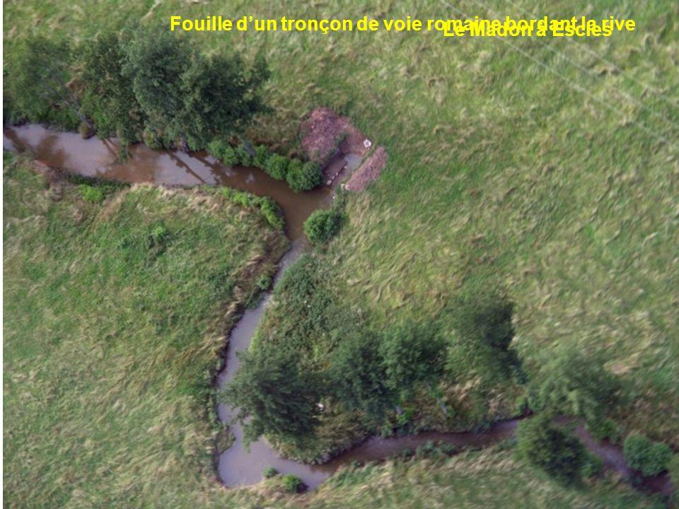 Boucle du Mouzon et falaises à Circourt-sur-Mouzon Le Madon à Escles Fouille d'un tronçon de voie romaine bordant la rive