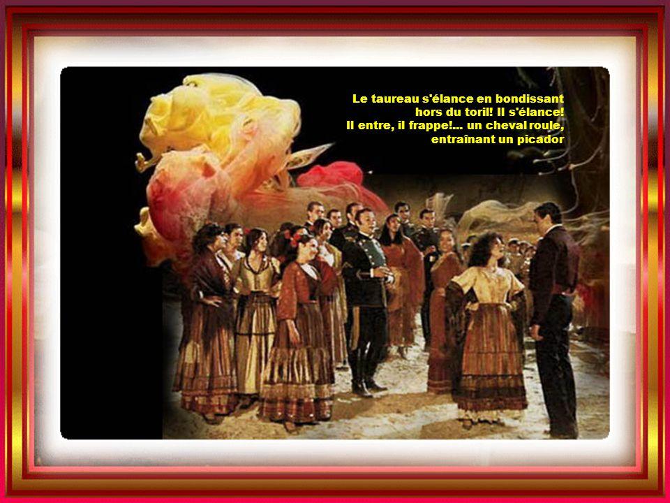 Escamillo Et songe bien, oui, songe en combattant, qu un oeil noir te regarde et que l amour t attend, Toréador, l amour t'attend.