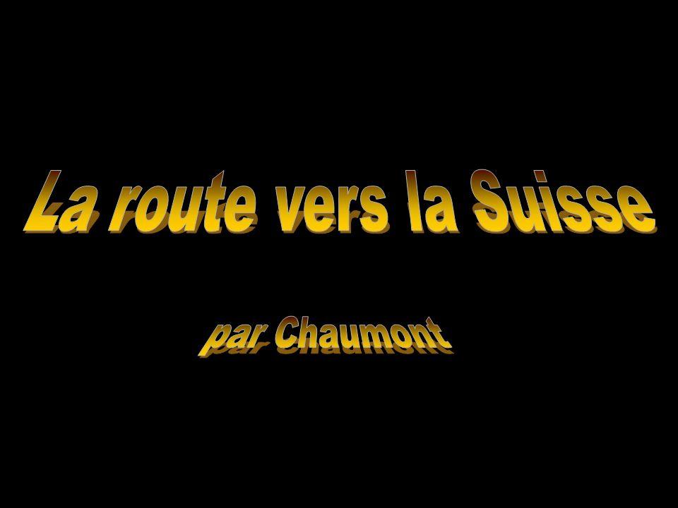 Toujours la route (le chemin) de Chaumont