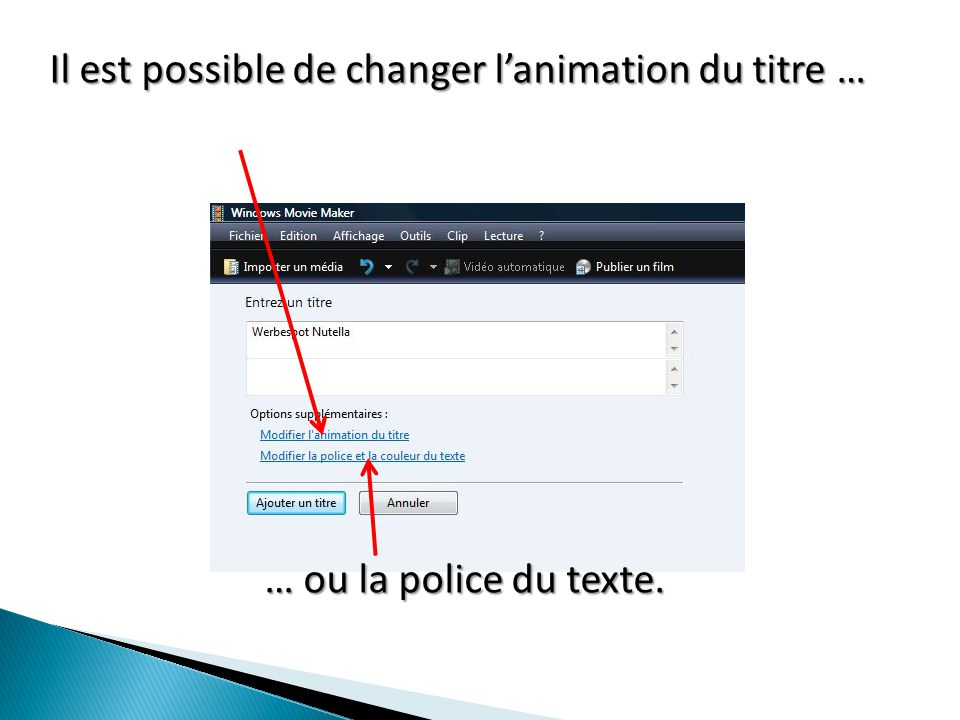Il est possible de changer l'animation du titre … … ou la police du texte.