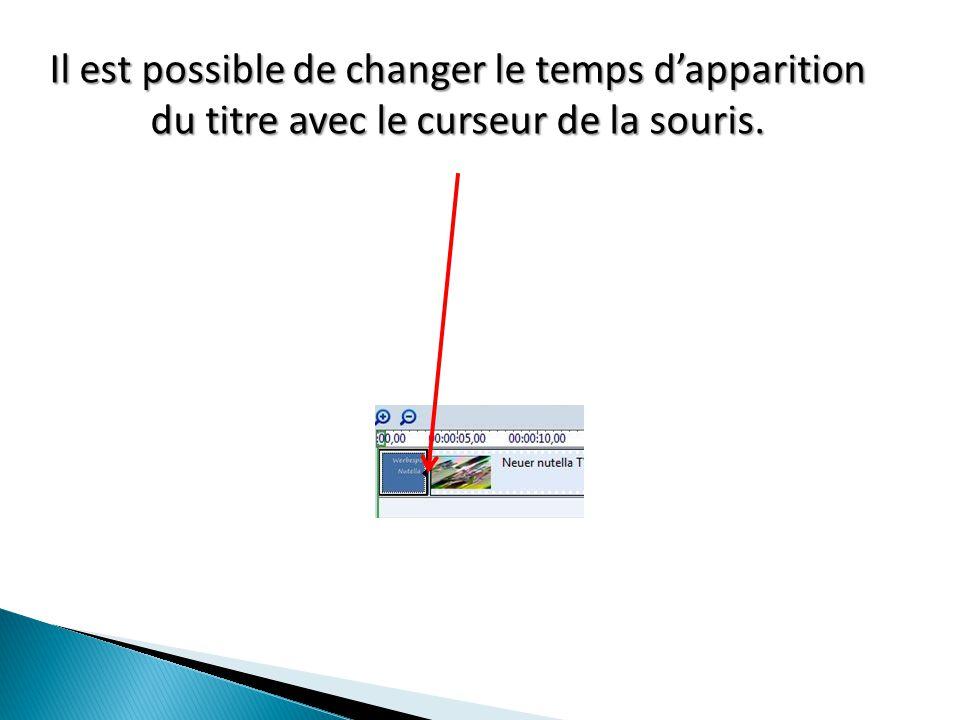 Il est possible de changer le temps d'apparition du titre avec le curseur de la souris.