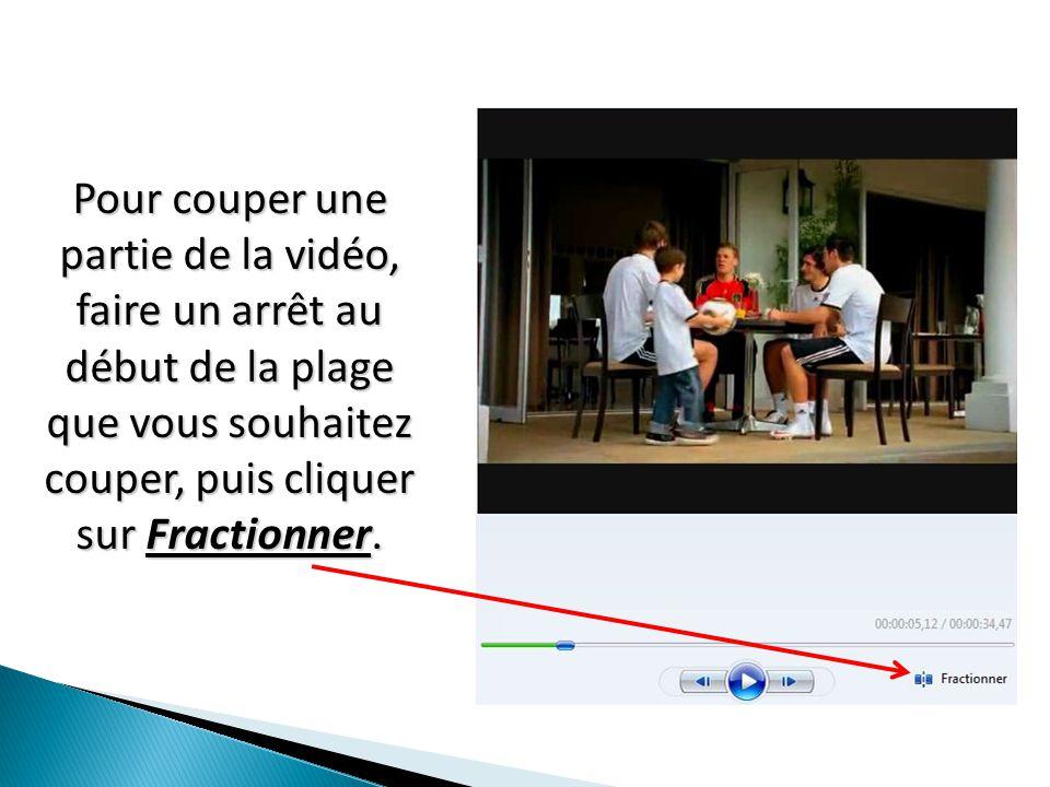 Continuer à lire la vidéo puis faire un arrêt à la fin de la plage que vous souhaitez couper, puis cliquer sur Fractionner.