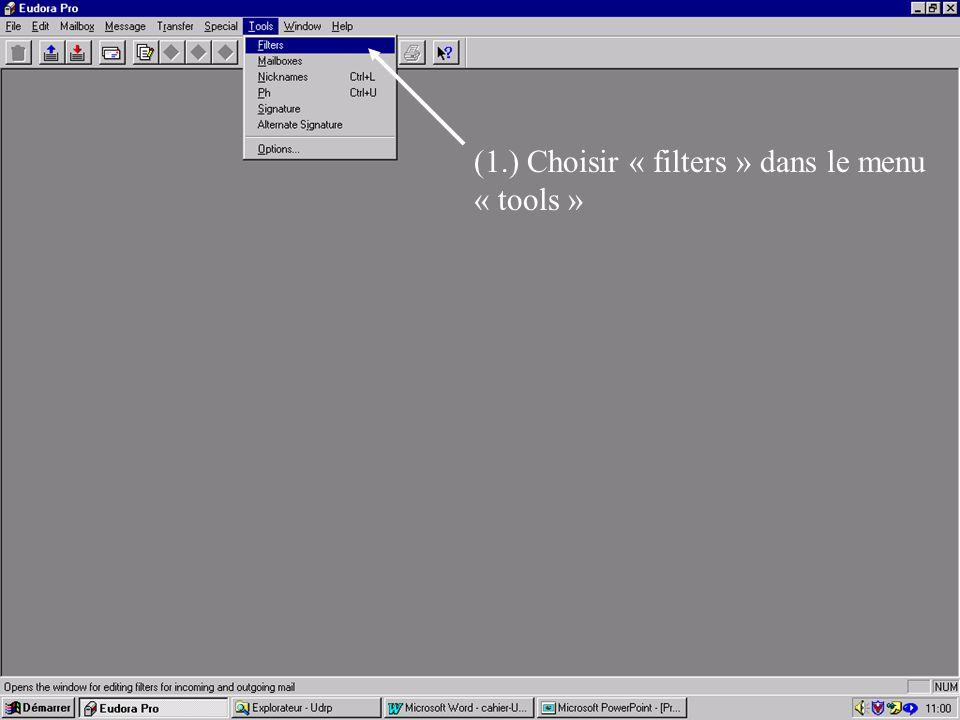 (1.) Choisir « filters » dans le menu « tools »
