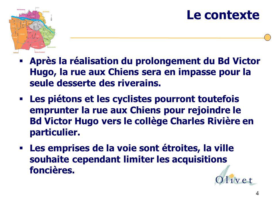 4 Le contexte  Après la réalisation du prolongement du Bd Victor Hugo, la rue aux Chiens sera en impasse pour la seule desserte des riverains.
