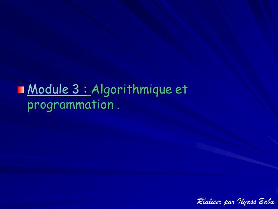 Réaliser par Ilyass Baba Module 3 : Algorithmique et programmation.
