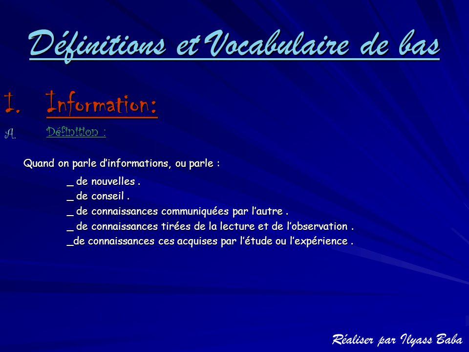 Définitions et Vocabulaire de bas I. Information: A. Définition : Quand on parle d'informations, ou parle : Quand on parle d'informations, ou parle :