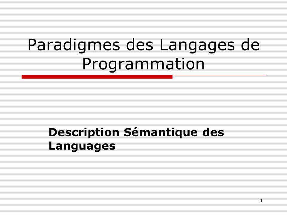 1 Paradigmes des Langages de Programmation Description Sémantique des Languages