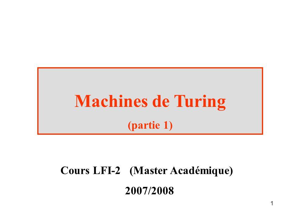 1 Machines de Turing (partie 1) Cours LFI-2 (Master Académique) 2007/2008