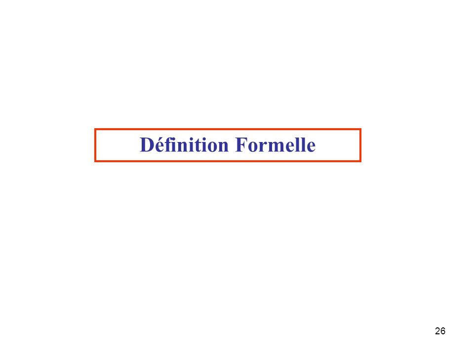 26 Définition Formelle