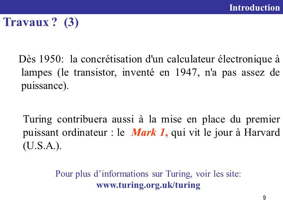 9 Dès 1950: la concrétisation d un calculateur électronique à lampes (le transistor, inventé en 1947, n a pas assez de puissance).