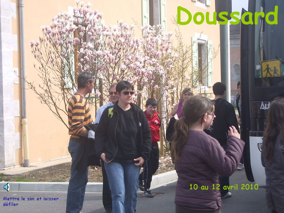 Doussard 10 au 12 avril 2010 Mettre le son et laisser défiler