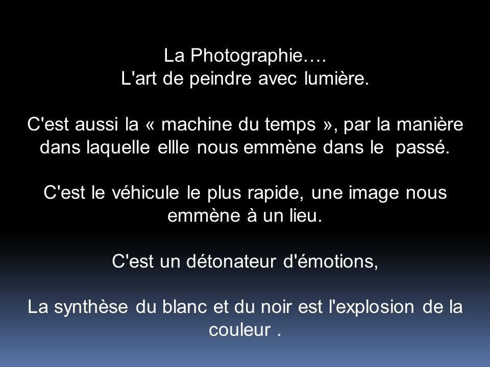 La Photographie….L art de peindre avec lumière.