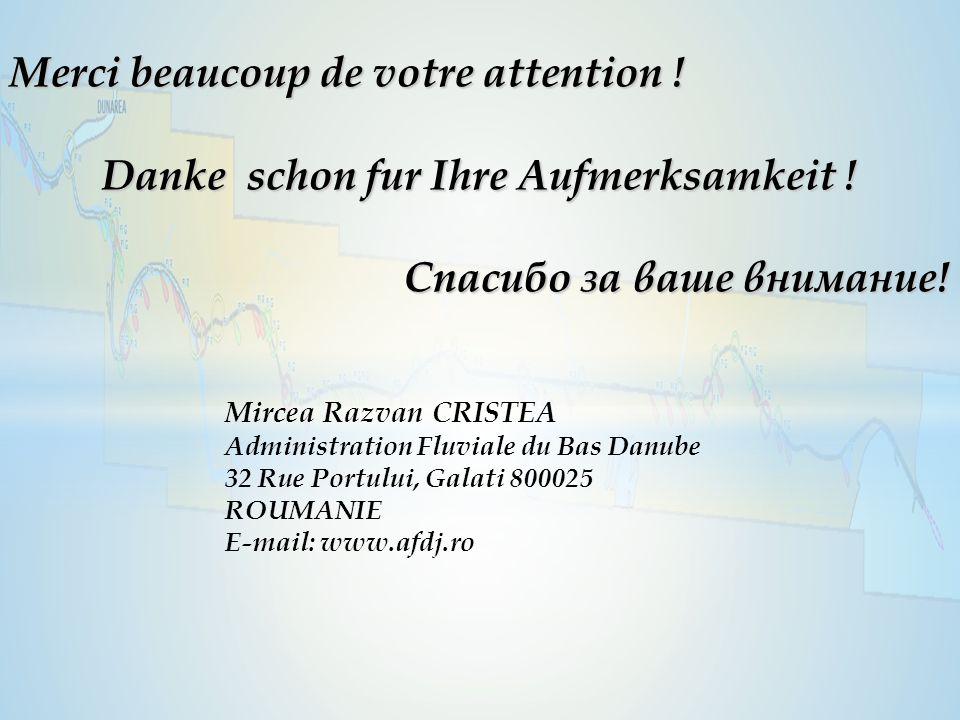 Merci beaucoup de votre attention ! Danke schon fur Ihre Aufmerksamkeit ! Спасибо за ваше внимание! Mircea Razvan CRISTEA Administration Fluviale du B