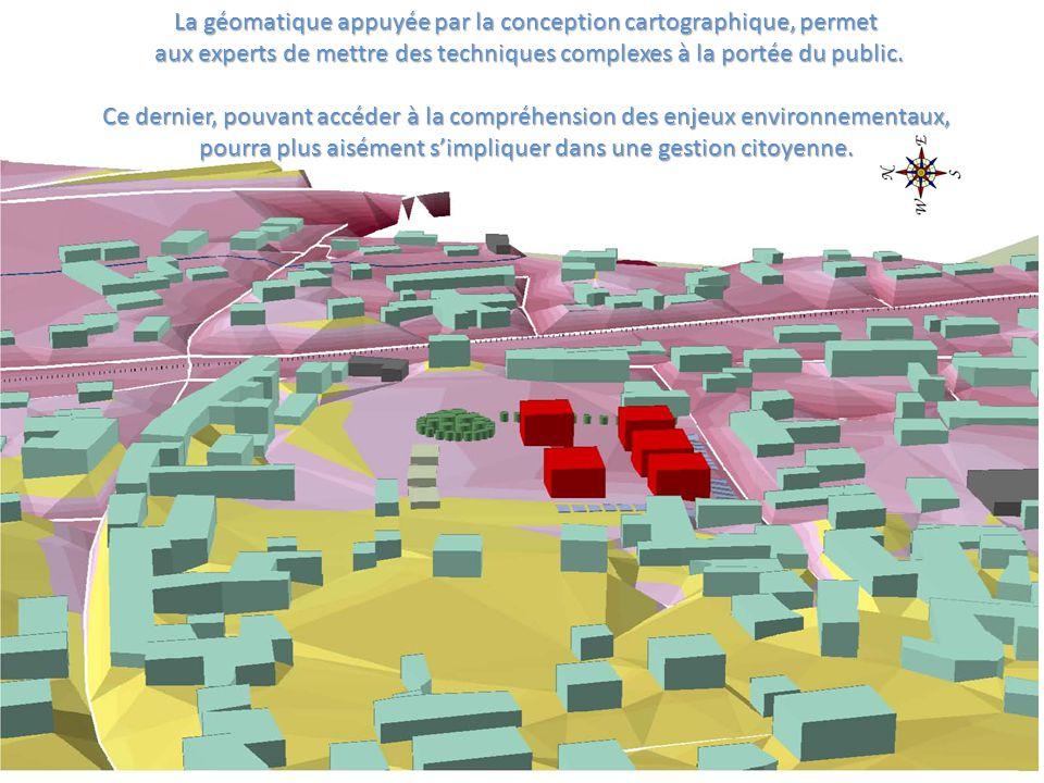 La géomatique appuyée par la conception cartographique, permet aux experts de mettre des techniques complexes à la portée du public. aux experts de me