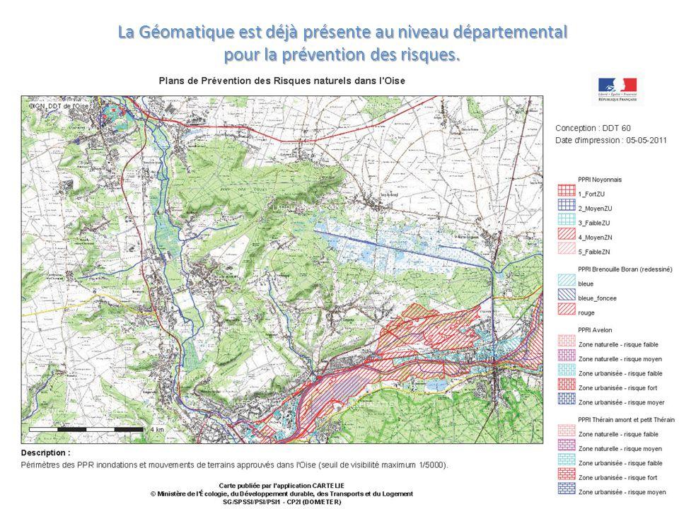 La Géomatique est déjà présente au niveau départemental pour la prévention des risques.