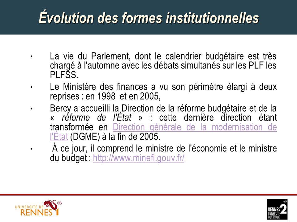 Évolution des formes institutionnelles La vie du Parlement, dont le calendrier budgétaire est très chargé à l automne avec les débats simultanés sur les PLF les PLFSS.