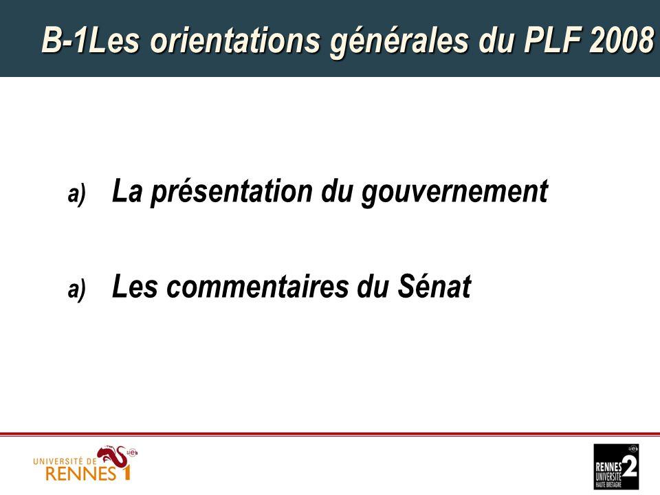 B-1Les orientations générales du PLF 2008 a) La présentation du gouvernement a) Les commentaires du Sénat