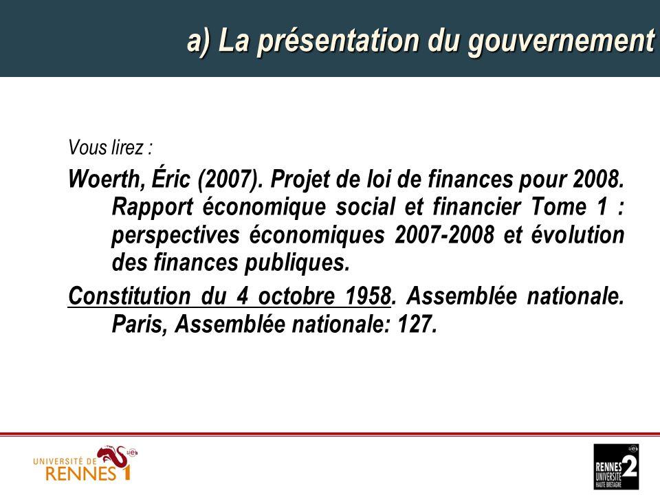 a) La présentation du gouvernement Vous lirez : Woerth, Éric (2007).