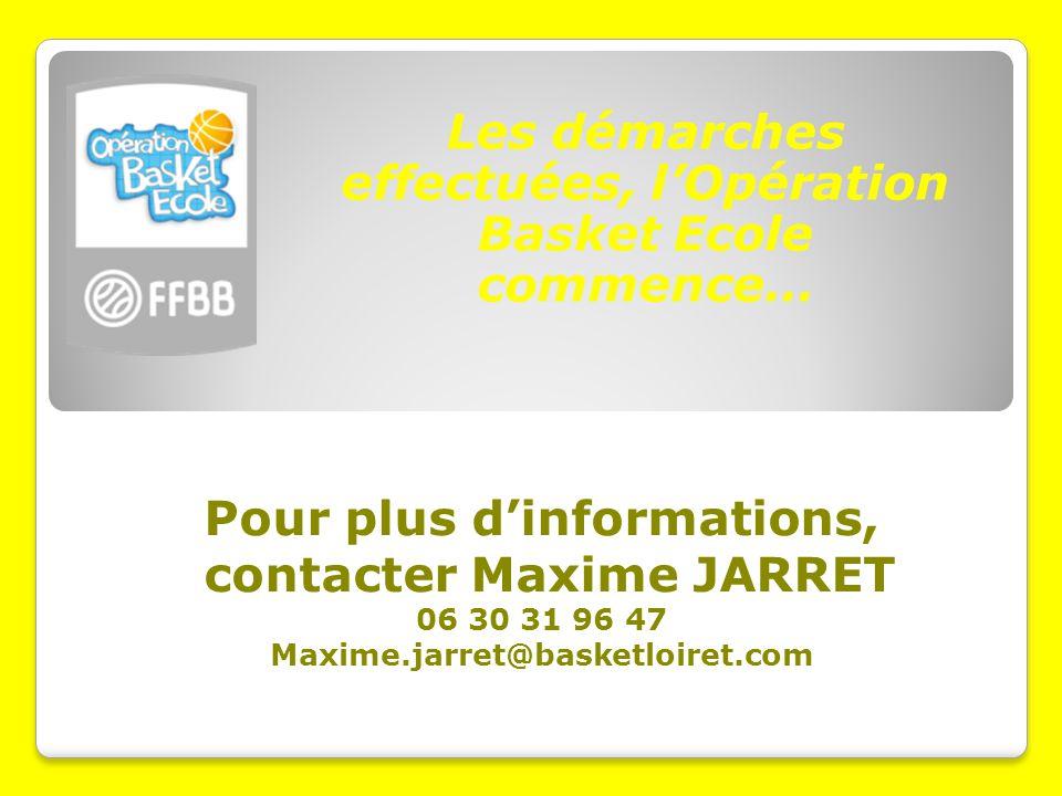 Pour plus d'informations, contacter Maxime JARRET 06 30 31 96 47 Maxime.jarret@basketloiret.com Les démarches effectuées, l'Opération Basket Ecole commence…