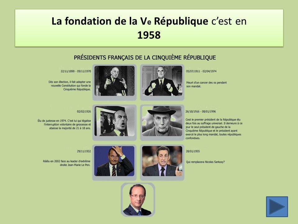 La fondation de la V e République c'est en 1958