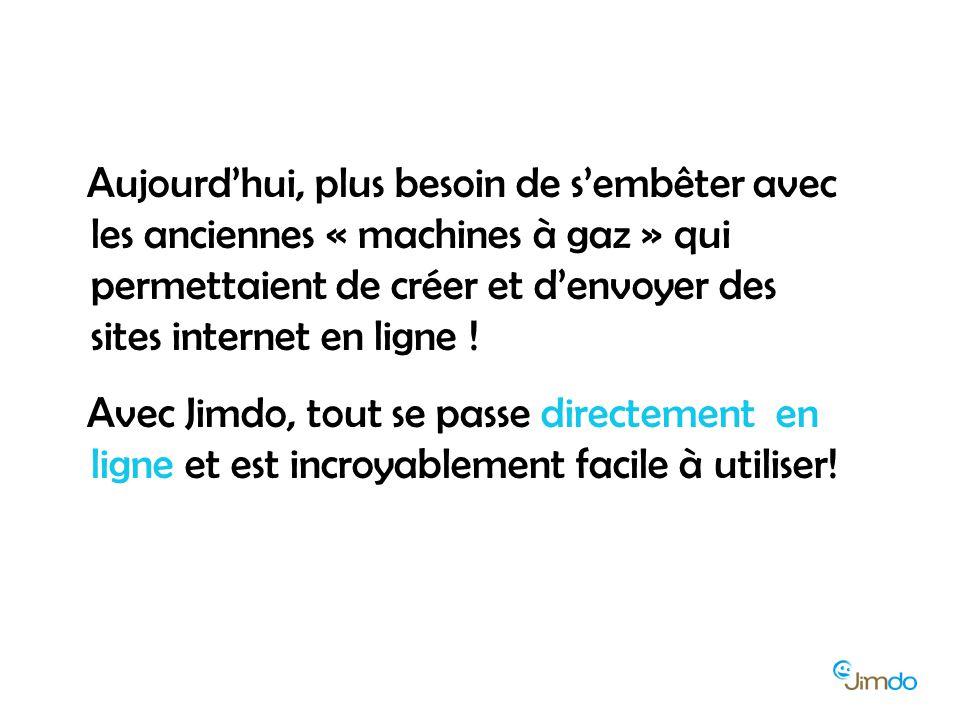 Aujourd'hui, plus besoin de s'embêter avec les anciennes « machines à gaz » qui permettaient de créer et d'envoyer des sites internet en ligne .