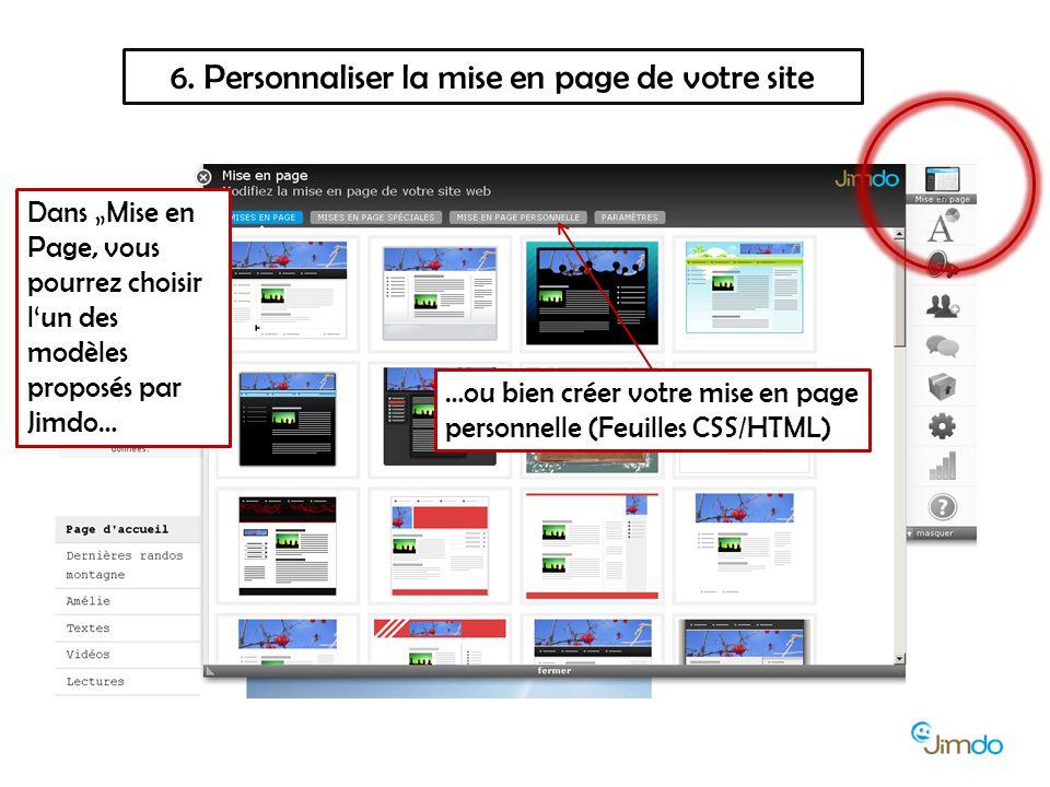 """6. Personnaliser la mise en page de votre site Dans """"Mise en Page, vous pourrez choisir l'un des modèles proposés par Jimdo… …ou bien créer votre mise"""