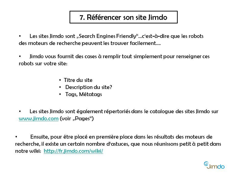 """7. Référencer son site Jimdo Les sites Jimdo sont """"Search Engines Friendly""""…c'est-à-dire que les robots des moteurs de recherche peuvent les trouver f"""