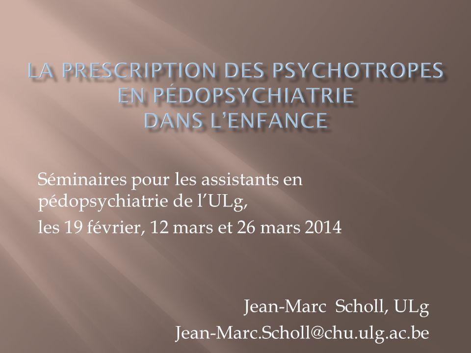 Séminaires pour les assistants en pédopsychiatrie de l'ULg, les 19 février, 12 mars et 26 mars 2014 Jean-Marc Scholl, ULg Jean-Marc.Scholl@chu.ulg.ac.