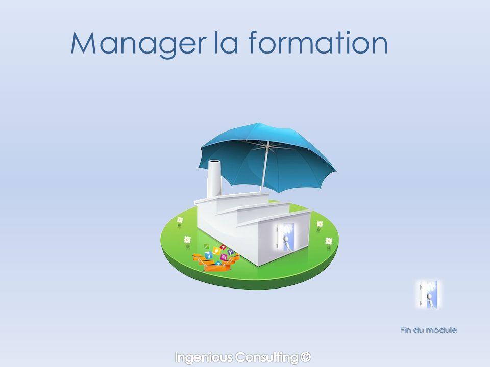 Manager la formation Fin du module