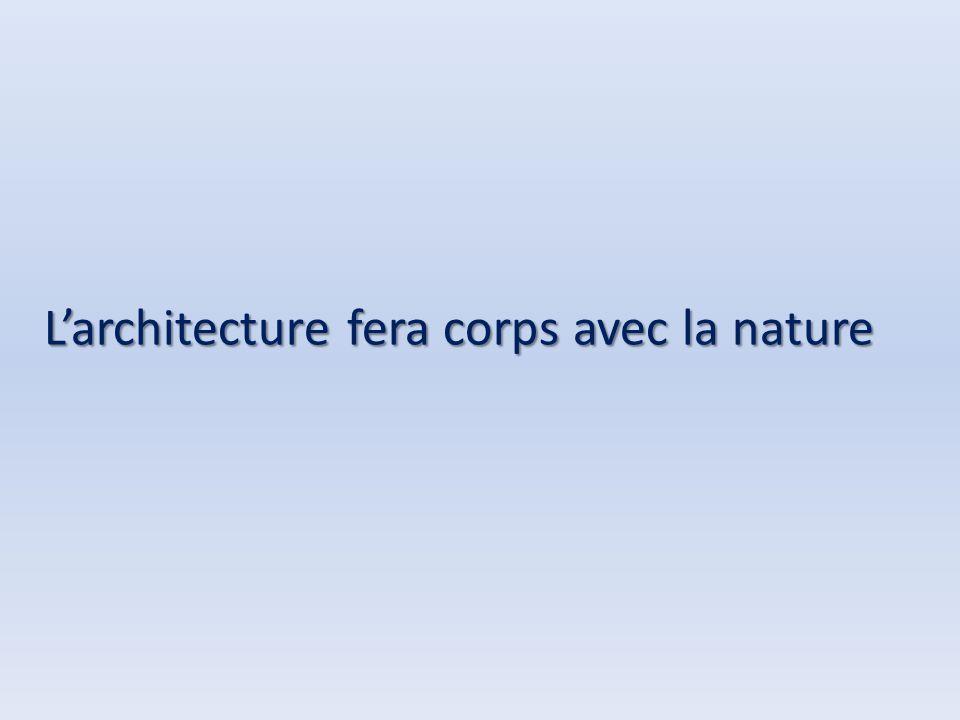 L'architecture fera corps avec la nature