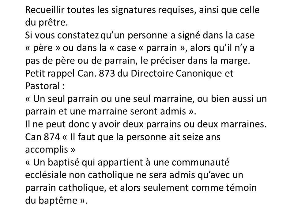 Recueillir toutes les signatures requises, ainsi que celle du prêtre. Si vous constatez qu'un personne a signé dans la case « père » ou dans la « case