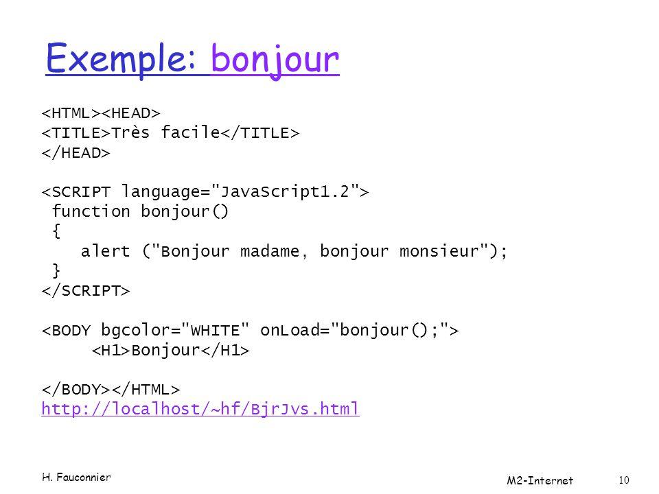 Exemple: bonjourbonjour Très facile function bonjour() { alert (