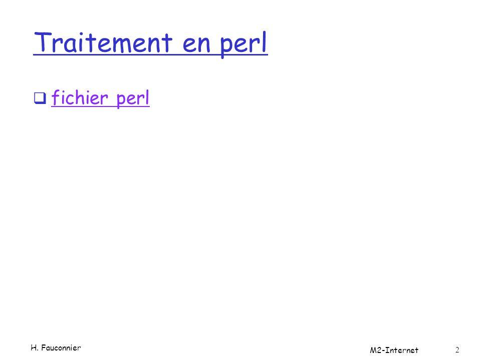Traitement en perl  fichier perl fichier perl H. Fauconnier M2-Internet 2