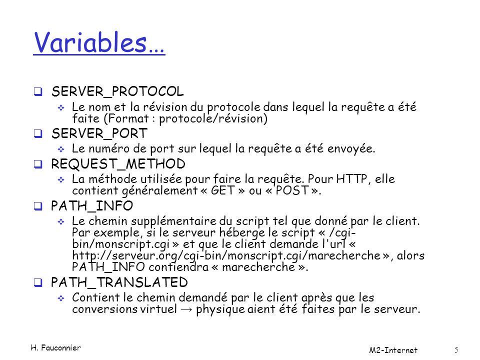 Variables…  SERVER_PROTOCOL  Le nom et la révision du protocole dans lequel la requête a été faite (Format : protocole/révision)  SERVER_PORT  Le