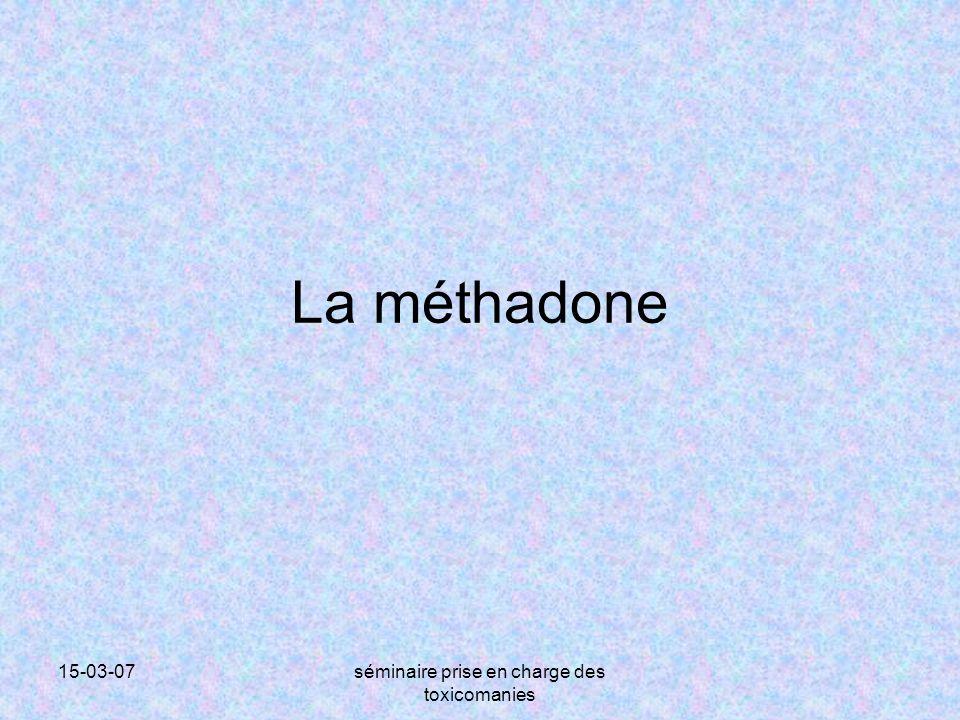15-03-07séminaire prise en charge des toxicomanies La méthadone